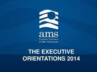 THE EXECUTIVE ORIENTATIONS 2014