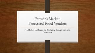 Farmer's Market: Processed Food Vendors