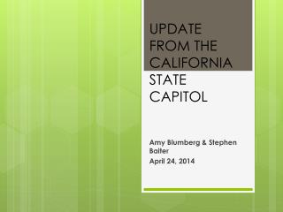 UPDATE FROM THE CALIFORNIA STATE CAPITOL