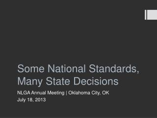 Some National Standards,  Many State Decisions