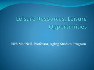 Leisure Resources, Leisure Opportunities
