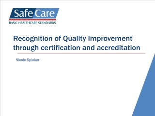 Recognition of Quality Improvement through certification and accreditation