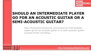 Should An Intermediate Player Go For An Acoustic or A Semi-A