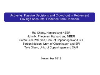 Active vs. Passive Decisions and Crowd-out in Retirement Savings Accounts: Evidence from Denmark