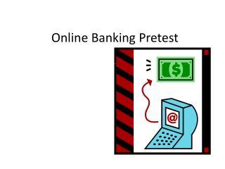 Online Banking Pretest