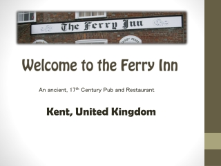 A Pictorial Tour of The Ferry Inn, Kent, UK