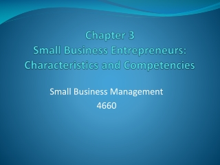 Chapter 3 Small Business Entrepreneurs: Characteristics and Competencies