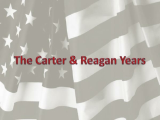 The Carter & Reagan Years