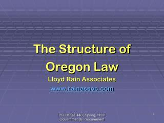 The Structure of Oregon Law Lloyd Rain Associates www.rainassoc.com