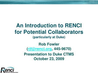 An Introduction to RENCI  for Potential Collaborators (particularly at Duke)