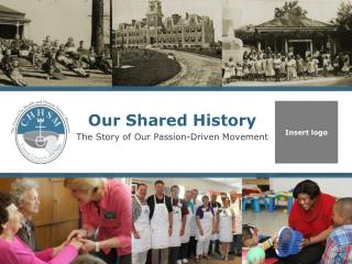 Our Shared History The Story  of Our  Passion-Driven Movement