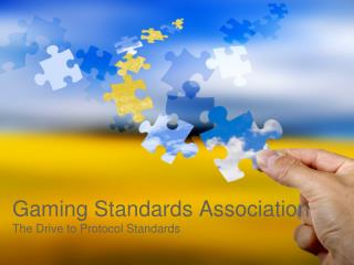 Gaming Standards Association The Drive to Protocol Standards