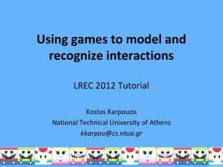 Using games to model and recognize interactions