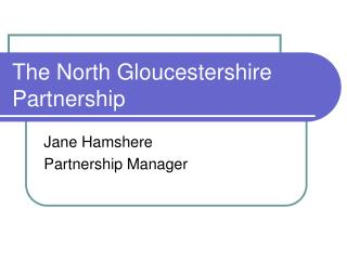 The North Gloucestershire Partnership