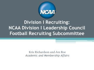 Division I Recruiting: NCAA Division I Leadership Council Football Recruiting Subcommittee