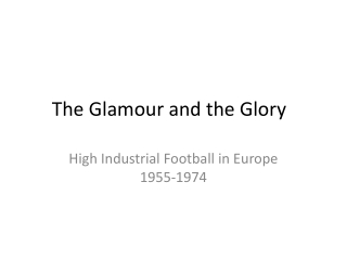 The Glamour and the Glory