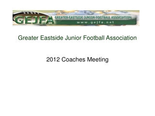Greater Eastside Junior Football Association  2012 Coaches Meeting