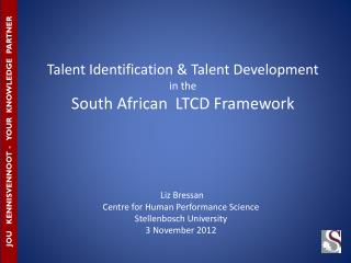 Talent Identification & Talent Development in the  South African  LTCD Framework
