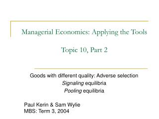 Managerial Economics: Applying the Tools Topic 10, Part 2