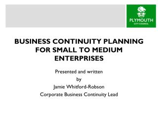 BUSINESS CONTINUITY PLANNING FOR SMALL TO MEDIUM ENTERPRISES