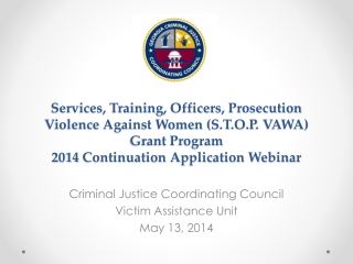 Services, Training, Officers, Prosecution Violence Against Women ( S.T.O.P . VAWA)  Grant Program 2014  Continuation App