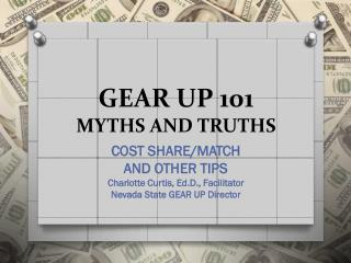 GEAR UP 101  MYTHS AND TRUTHS