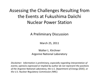 Assessing the Challenges Resulting from the Events at Fukushima Daiichi Nuclear Power Station  A Preliminary Discussion