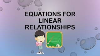 EQUATIONS FOR LINEAR RELATIONSHIPS