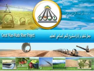 THE GREAT MAN-MADE RIVER PROJECT