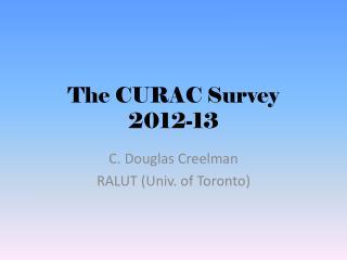 The CURAC Survey 2012-13