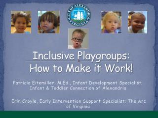 Inclusive Playgroups:   How to Make it Work!