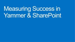 Measuring Success in Yammer & SharePoint