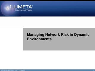 Managing Network Risk in Dynamic Environments
