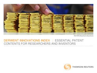 DERWENT INNOVATIONS INDEX   :   ESSENTIAL PATENT CONTENTS FOR RESEARCHERS AND INVENTORS