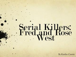 Serial Killers:  Fred and Rose West
