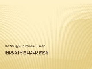 Industrialized Man