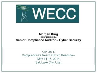 Morgan  King  CISSP- ISSAP, CISA Senior Compliance Auditor – Cyber Security