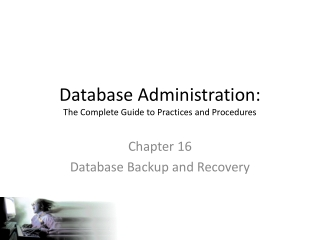 Database Administration: The Complete Guide to Practices and Procedures