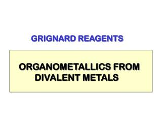 GRIGNARD REAGENTS