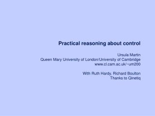 practical reasoning about control  ursula martin queen mary university of london
