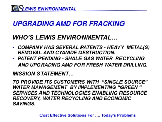 UPGRADING AMD FOR  FRACKING WHO'S LEWIS ENVIRONMENTAL… COMPANY  HAS  SEVERAL  PATENTS - HEAVY   METAL(S) REMOVAL AND  C