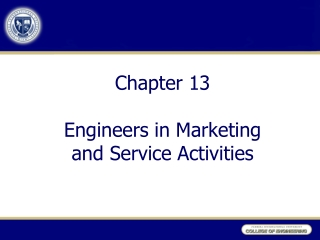 Chapter 13 Engineers in Marketing and Service Activities