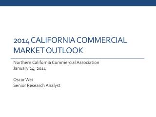 2014 California Commercial Market OUTLOOK