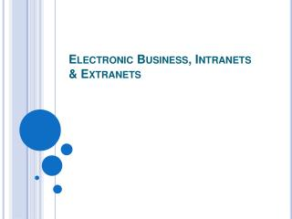 Electronic Business, Intranets & Extranets