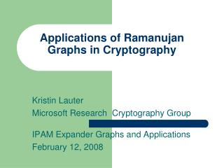 Applications of Ramanujan Graphs in Cryptography