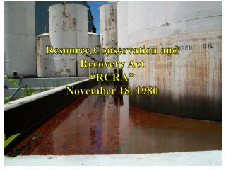 "Resource Conservation and Recovery Act ""RCRA"" November 18, 1980"