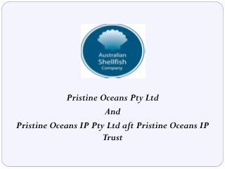 Pristine Oceans Pty Ltd  And  Pristine Oceans IP Pty Ltd aft Pristine Oceans IP Trust