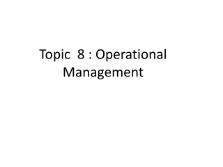 Topic  8 : Operational Management