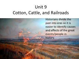 Unit 9 Cotton, Cattle, and Railroads