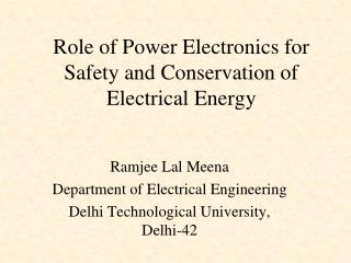 Role of Power Electronics for Safety and Conservation of Electrical Energy